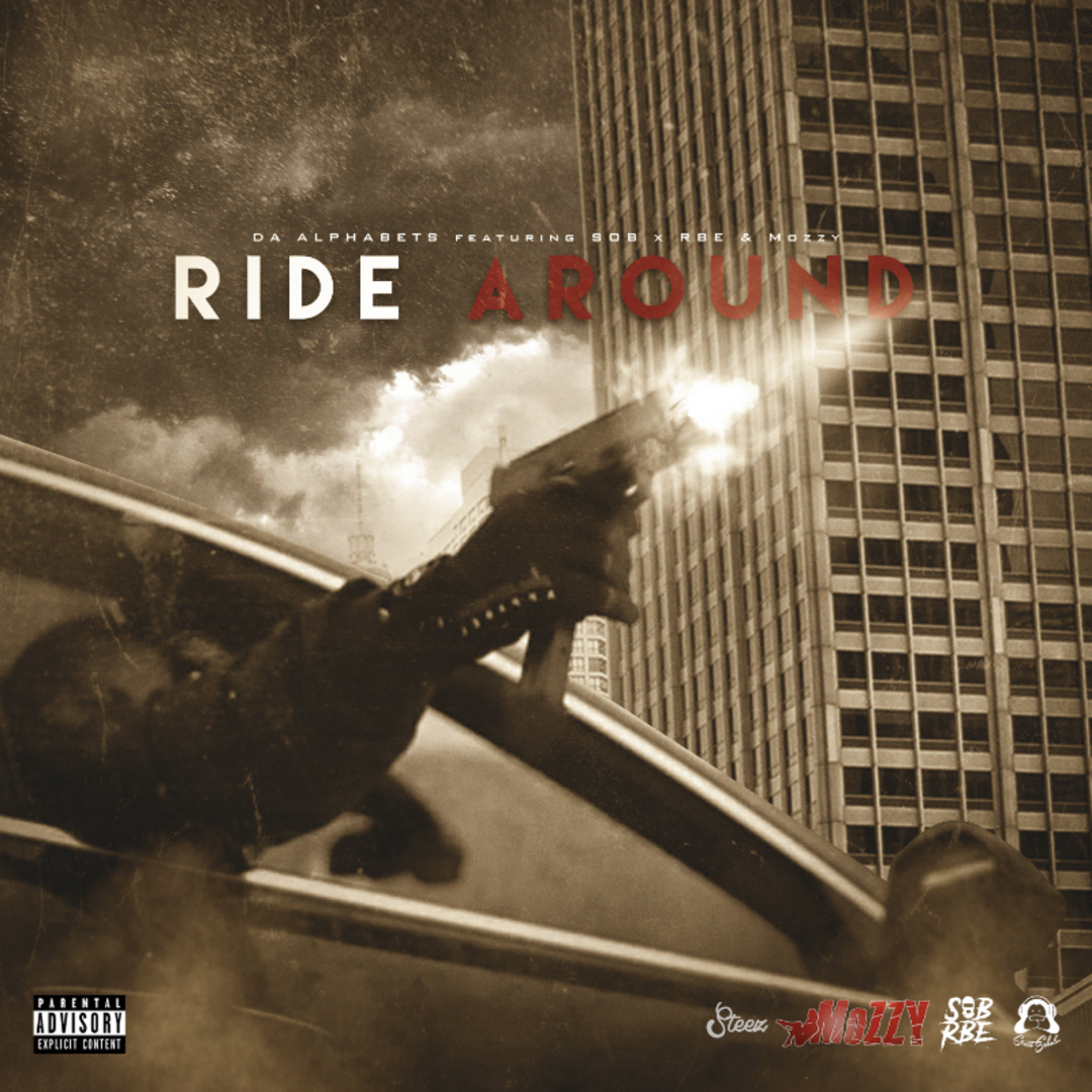 Da Alphabets ft. SOB x RBE & Mozzy - Ride Around (Prod. JuneOnnaBeat) [Thizzler.com Exclusive]