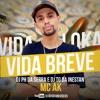 MC AK - VIDA LOKA, VIDA BREVE - DJ PH DA SERRA E DJ TG DA INESTAN -