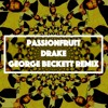 Passionfruit - Drizzy (George Beckett Bootleg) PREVIEW **CLICK BUY FOR FREE DOWNLOAD**