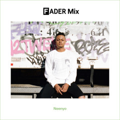 FADER Mix: Neenyo