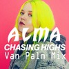 ALMA - Chasing Highs ( Van Palm  Mix )