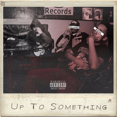 Rolando Soul - Up To Something (Single)