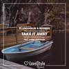 Klangspieler & Blondee - Take It Away (feat. Jason Anousheh)   ★OUT NOW★