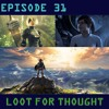 Loot For Thought Episode 31 - Zelda And Nier Greatness And The Mess That Is Andromeda