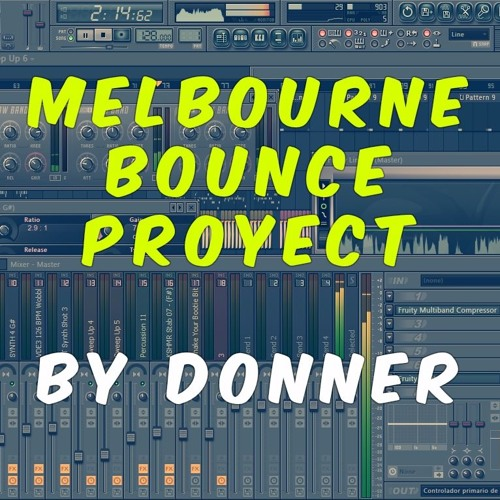 FL Studio - Melbourne Bounce Proyect (FLP FREE) by FL
