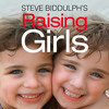 Raising Girls, By Steve Biddulph, Read by Damien Warren-Smith