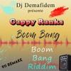 Dj Demafidem x Gappy Ranks [Boom Bang Riddim] 2K17