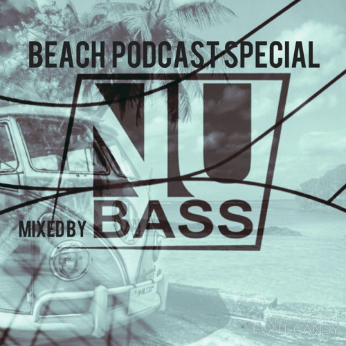 Beach Podcast Special Mixed by NUBASS