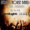 Hermes House Band - I Will Survive(La La La)(Hardlight Remix) FREE DOWNLOAD CLICK BUY