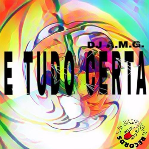 Dj A.M.G. - E TUDO CERTA (Original Bass)