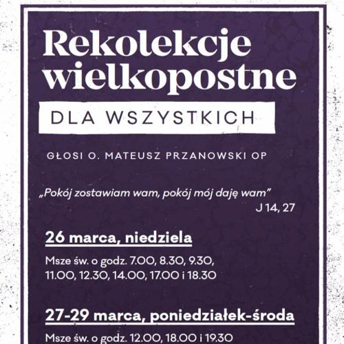 Mateusz Przanowski OP - Rekolekcje wielkopostne dla wszystkich 29.03.2017