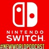 Thoughts On The Nintendo Switch, Naruto Ending, Why One Piece Games Don't Sell | New World Podcast