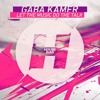 Gaba Kamer - Let The Music Do The Talk (Original Mix) - OUT NOW!