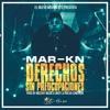 Derechos Sin Preocupaciones- Mar-Kn (Prod. By Mozart Musik & Jnati La Nueva Conexion)
