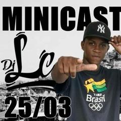 MINICAST == 002 DJ LC DE REALENGO