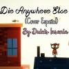 Die Anywhere Else  【Nights in the Woods】(Cover Español)
