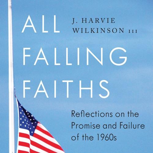 Judge J. Harvie Wilkinson III's 'All Falling Faiths'