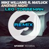 Mike Williams Ft. Matluck - 'Another Night ( REMIX LEO TORREMAN )