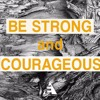 4, February, 2017 - Be Strong And Courageous