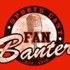 Fan Banter LIVE! HR 2 3/29/17