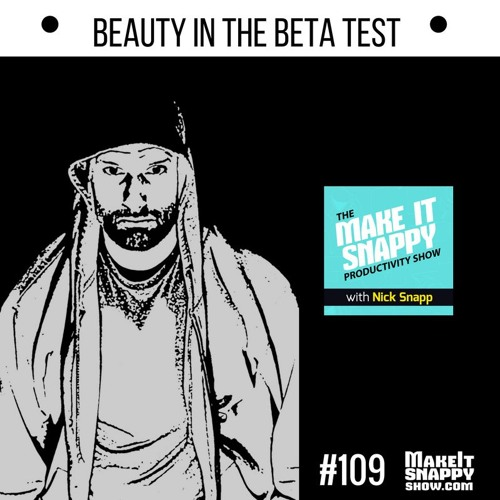 109 - Beauty in the Beta Test