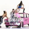 Tiiu - BANGBANG Feat. Okym