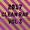 2017 Clean Rap Vol 3