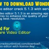 How To Download Wondershare Video Editor Crack 5.1.3 With Serial Key