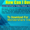 How Can I Download Wondershare Video Editor 5.1.3 Crack