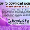 How To Download Wondershare Video Editor 5.1.3 Crack