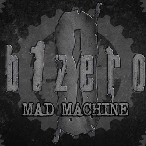 B1ZERO - Mad Machine