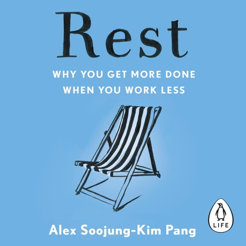 Rest by Alex Soojung-Kim Pang (Audiobook Extract) Read by Adam Sims