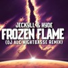Jeckyll & Hyde - Frozen Flame (DJ ALC NightBasse Remix)