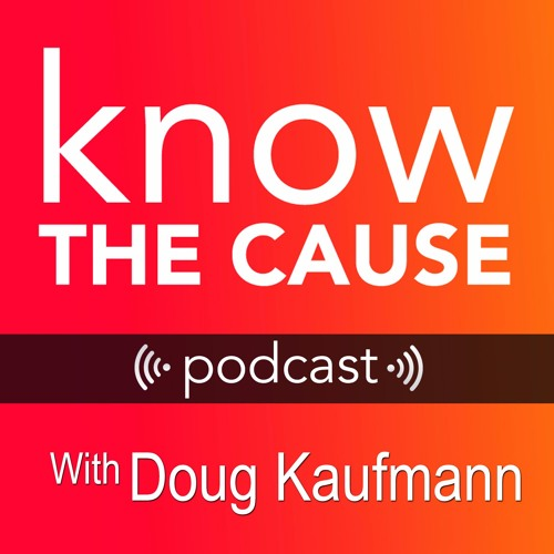 Natural Health - Know The Cause Podcast with Doug Kaufmann