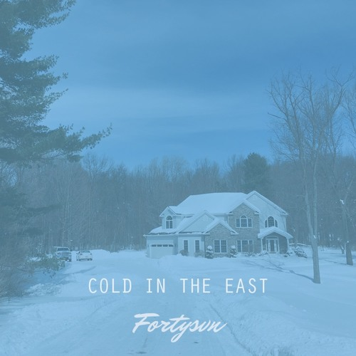 Cold in the East (Prod. by Fortysvn)