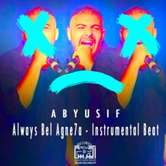 Abyusif - Always Bel Agne7a - Instrumental Beat (Reprod by L TERS)