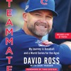 TEAMMATE by David Ross and Don Yaeger, Read by Gregory Abbey