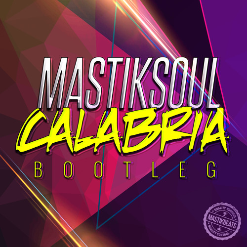 Mastiksoul - Calabria - Bootleg *Free DOWNLOAD*