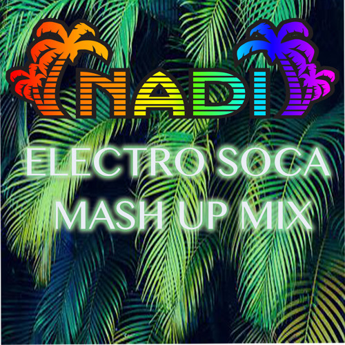 ELECTRO SOCA MASH UP MIX MARCH 2017