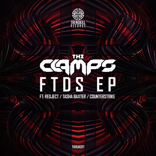 "The Clamps ""FTDS"" [Bassrush Premiere]"