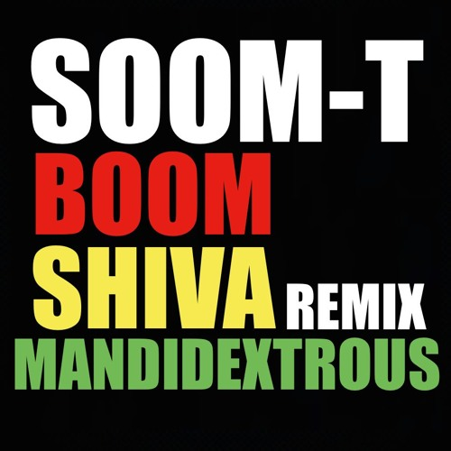 SOOM T Boom Shiva (Mandidextrous Remix)V.I.P VERSION OUT NOW ! 3/3/18