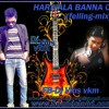 HARIYALA BANNA O (Felling Mix) Dj- Vins(vkm)