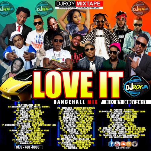 Dancehall Mix April 2017] LOVE IT by DJROY Vybz Kartel,Mavado