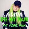 Alma - Dye My Hair (Dj Fibz RMX)Free Download