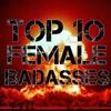 BTTR Episode 43.5 - Top 10 Female Badasses