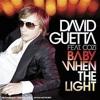 DAVID GUETTA - BABY THE WHEN THE LIGHT -  DELUXE EDDY FLOREZ - PREVIEW
