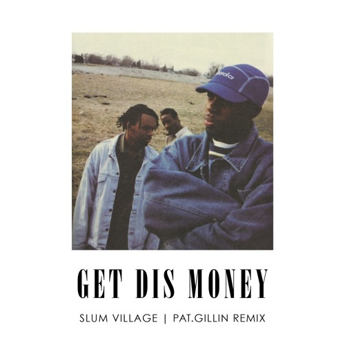 get dis money (Slum Village remix)