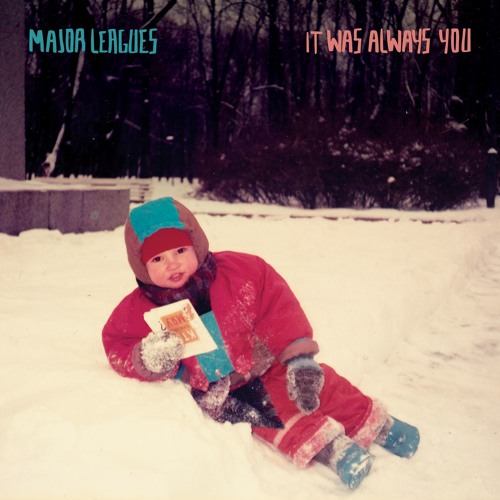 Major Leagues - It Was Always You