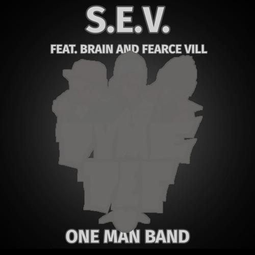 S.E.V. - One Man Band Feat. Brainstorm & Fearce Vill