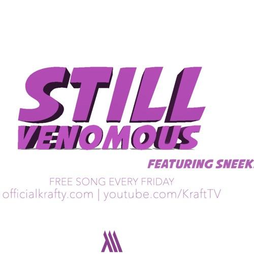 Still Venomous ft. Sneek